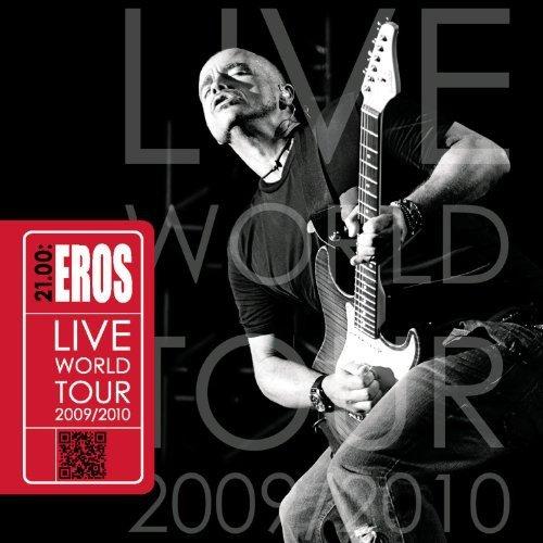 Eros Ramazzotti: 21.00: (2cd) Eros Live World Tour 20 09/2010