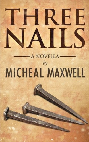 Three Nails: (A Tale of Tragedy, Testing and Triumph)