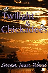 Twilight and Chickadees (Cindy's Crusades Book 3)