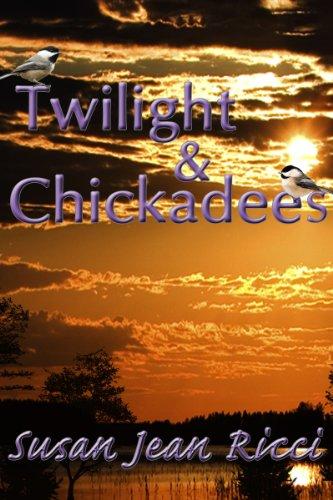 Twilight and Chickadees (Cindy's Crusades Book 3) ()