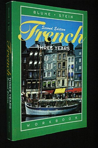 French Three Years: Workbook, 2nd Edition (French and English Edition)