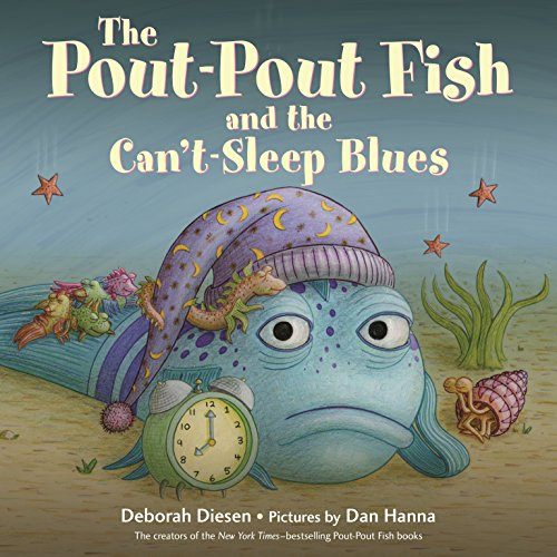 (The Pout-Pout Fish and the Can't-Sleep Blues (A Pout-Pout Fish Adventure))