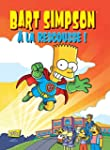 BART SIMPSON T.12 : � LA RESCOUSSE !