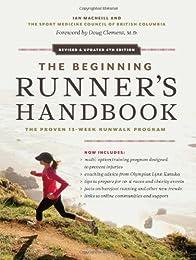 The Beginning Runner's Handbook: The Proven 13-Week Walk-Run Program
