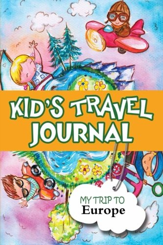 Kids Travel Journal: My Trip to Europe