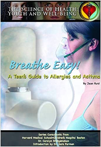 Breath Easy! A Teens Guide to Allergies and Asthma