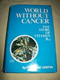 World Without Cancer, G. Edward Griffin, 0912986085