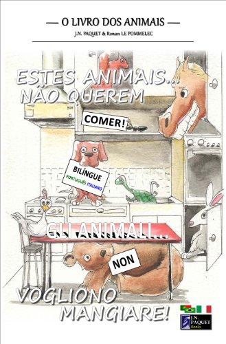 Estes Animais. Não Querem Comer! (Bilíngue Português-Italiano) (O livro dos animais (Bilíngue) 2)