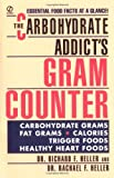The Carbohydrate Addict's Gram Counter: Essential Food Facts at a Glance (Signet)