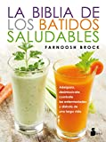 La biblia de los batidos saludables (Spanish Edition)