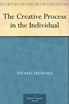 The Creative Process in the Individual by [Troward, Thomas]