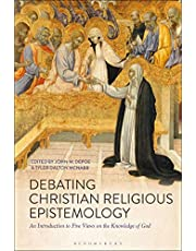 Debating Christian Religious Epistemology: An Introduction to Five Views on the Knowledge of God
