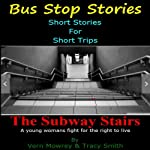 The Subway Stairs | Vern Mowrey,Tracy Smith