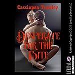 Desperate for the Bite: A Vampire Erotica Story | Cassiopea Trawley