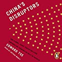 China's Disruptors: How Alibaba, Xiaomi, Tencent, and Other Companies are Changing the Rules of Business Audiobook by Edward Tse Narrated by Arthur Morey