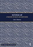 Multilingual Law: A Framework for Analysis and Understanding (Law, Language and Communication)