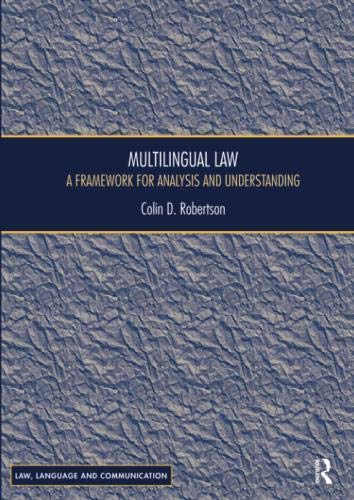 Multilingual Law: A Framework for Analysis and Understanding (Law, Language and Communication) by Routledge