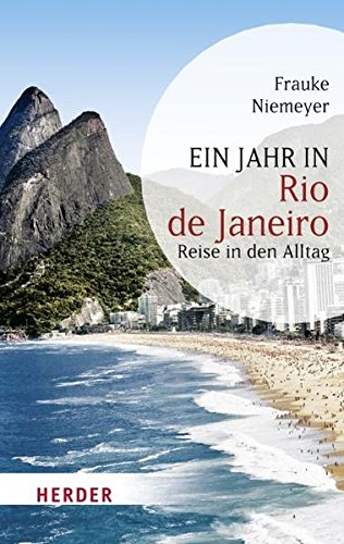 Ein Jahr in Rio de Janeiro: Reise in den Alltag (HERDER spektrum)