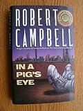 In a Pig's Eye, Robert Campbell, 0671703277