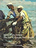 Spirit of the North: The Art of Eustace Paul Ziegler by Woodward, Kesler E. (June 1, 1998) Paperback