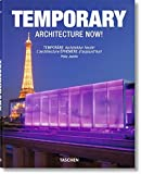 Temporary Architecture Now!/Temporare Architektur heute!: L'architecture Ephemere D'aujourd'hui!