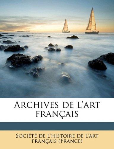 Archives de l'art français Volume 1 (French Edition) ebook