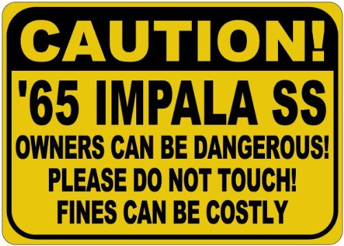 (1965 65 CHEVY IMPALA SS Owners Can Be Dangerous Aluminum Caution Sign - 12 x 18 Inches)