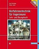 Verfahrenstechnik für Ingenieure: Ein Lehr- und Übungsbuch
