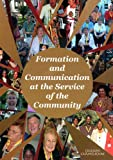 Formation and Communication at the Service of the Community : International Congress of Lay Carmelites, September 2-9, 2006, Sassone Italia, Kevin Alban, 887288098X