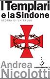 I Templari e la Sindone: Storia di un falso