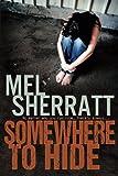 Somewhere to Hide, Mel Sherratt, 1494774461