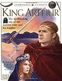King Arthur (Eyewitness Classics)