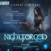 Nightforged: Shattering of the Nocturnai, Book 1 | Carrie Summers