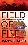 Field of Fire (Berkley Prime Crime Mysteries) by James O. Born (2008-02-05)