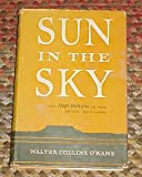 img - for Sun in the Sky (The Hopi Indians of the Arizona Mesa Lands) by Walter Collins O'Kane 1950 book / textbook / text book