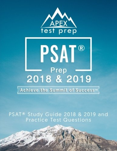 PSAT Prep 2018 & 2019: PSAT Study Guide 2018 & 2019 and Practice Test Questions (APEX Test Prep)