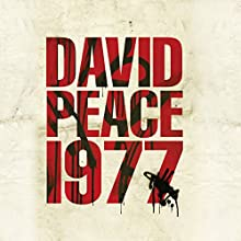 Nineteen Seventy Seven: Red Riding Quartet Audiobook by David Peace Narrated by Saul Reichlin