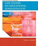 Kowalski: Case Stud Educat Admin _p6 (6th Edition) (Allyn & Bacon Educational Leadership)