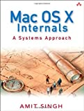 img - for Mac OS X Internals: A Systems Approach by Amit Singh (2006-06-29) book / textbook / text book