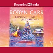 Bring Me Home For Christmas: A Virgin River Novel | Robyn Carr
