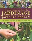 """Afficher """"Le guide pratique et illustré du jardinage pour les seniors"""""""