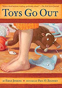 Toys Go Out: Being the Adventures of a Knowledgeable Stingray, a Toughy Little Buffalo, and Someone Called Plastic by [Jenkins, Emily]
