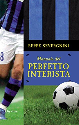 Training Squadra (Manuale del perfetto interista (BUR SAGGI) (Italian Edition))