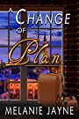 A Change of Plan (Change Series Book 5)