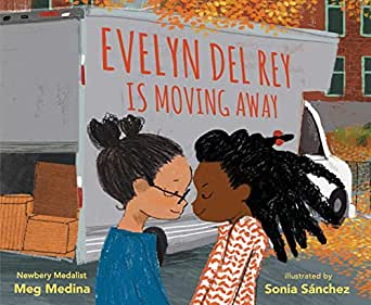 Evelyn Del Rey Is Moving Away - Kindle edition by Medina, Meg, Sánchez,  Sonia. Children Kindle eBooks @ Amazon.com.
