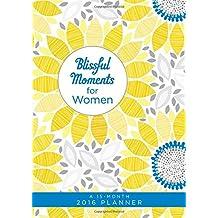 2016 PLANNER Blissful Moments for Women