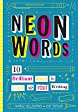 Neon Words: 10 Brilliant Ways to Light Up Your Writing