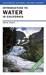 By David Carle - Introduction to Water in California (Updated with a New Preface) (1/21/09)