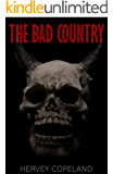 The Bad Country : Horror in the highlands