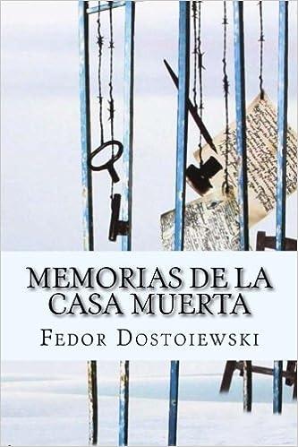Memorias de la Casa Muerta (Spanish Edition): Amazon.es: Fedor Dostoiewski, Yordi Abreu: Libros